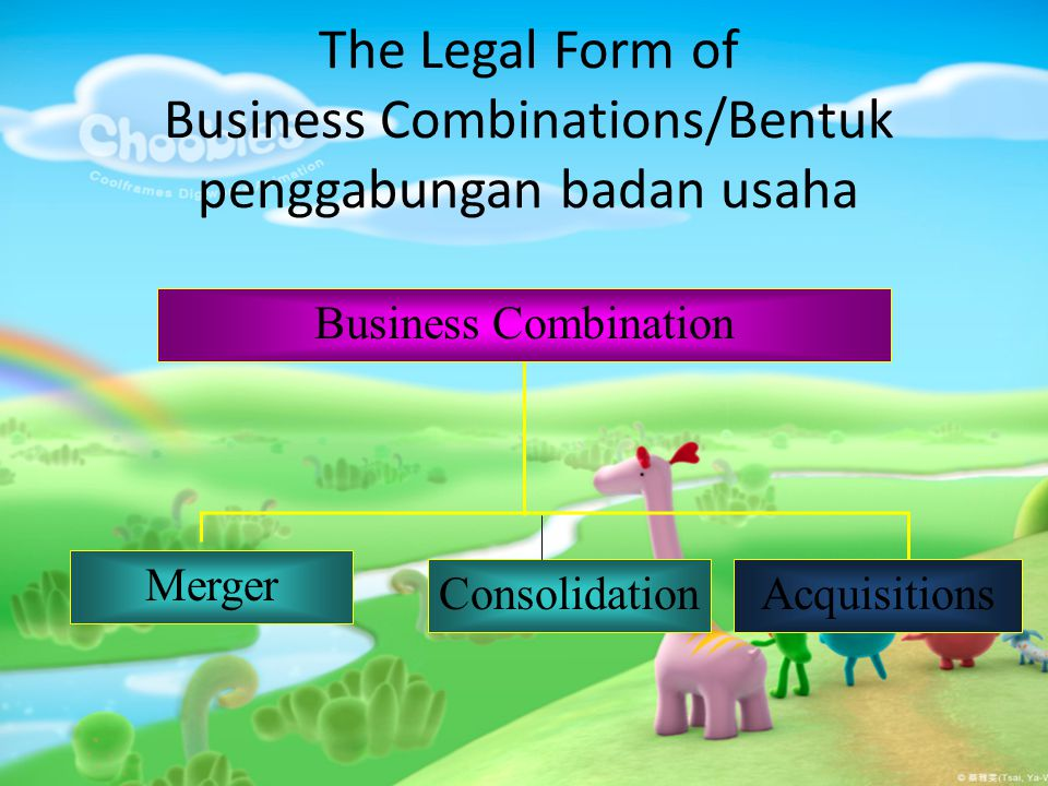 The Legal Form of Business Combinations/Bentuk penggabungan badan usaha