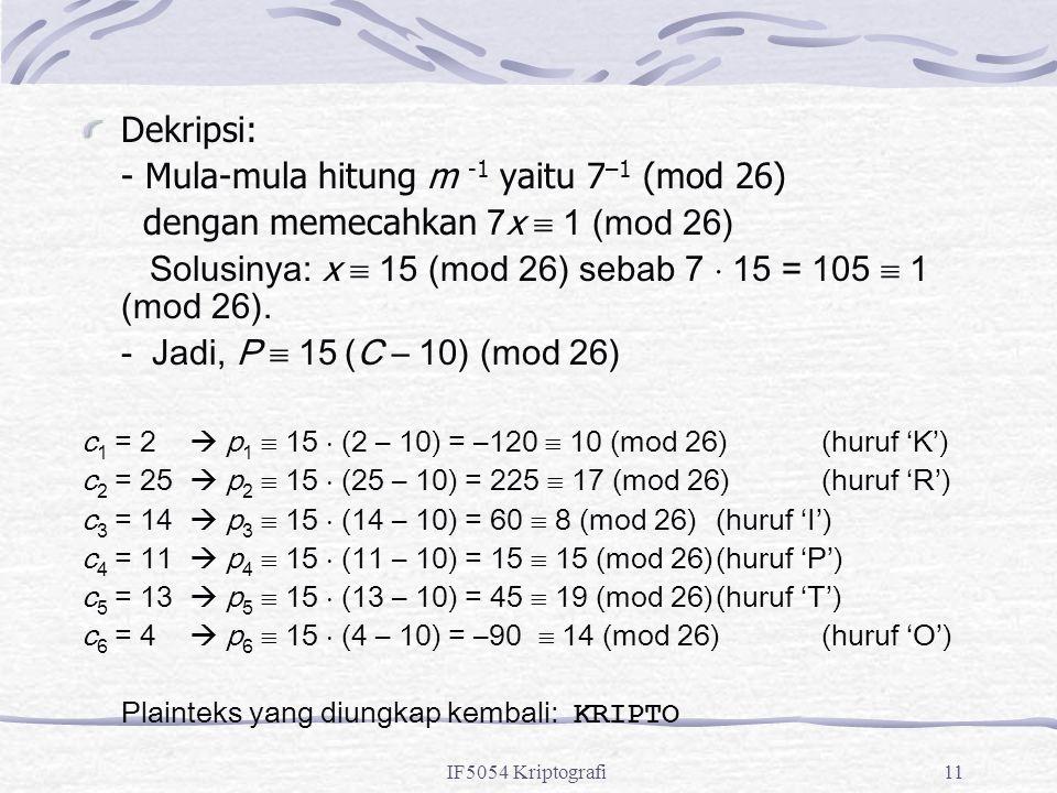 - Mula-mula hitung m -1 yaitu 7–1 (mod 26)
