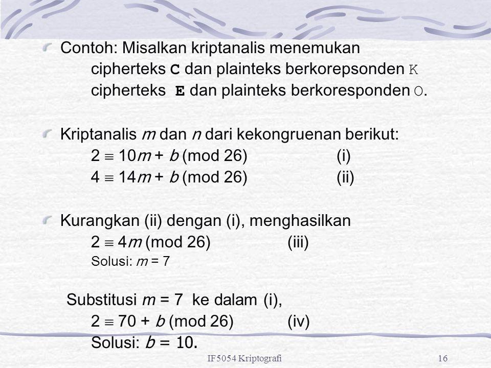 Contoh: Misalkan kriptanalis menemukan