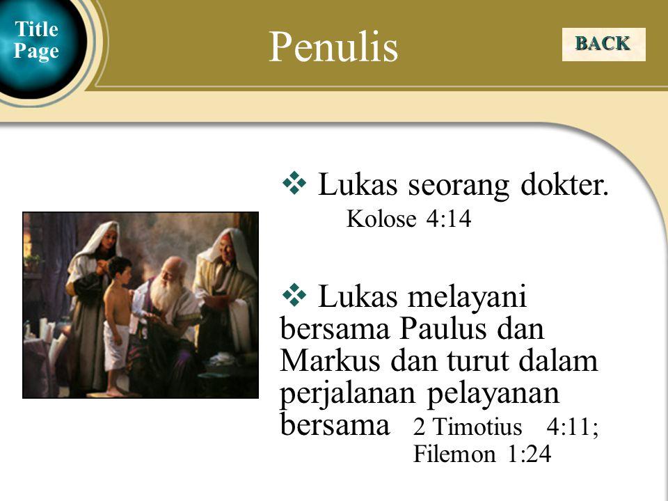 Penulis Lukas seorang dokter. Kolose 4:14