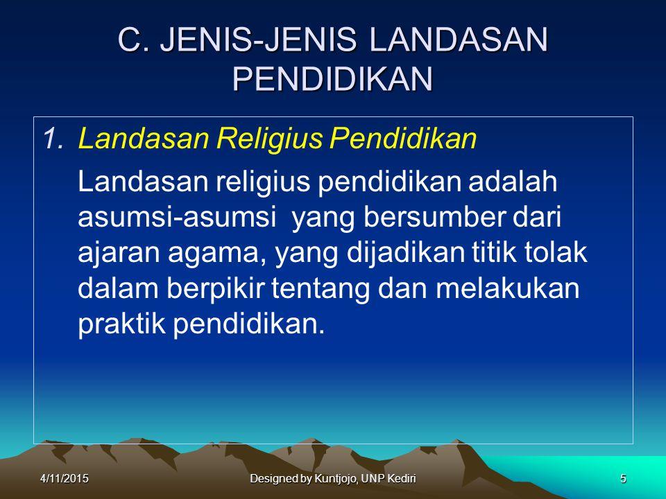 C. JENIS-JENIS LANDASAN PENDIDIKAN