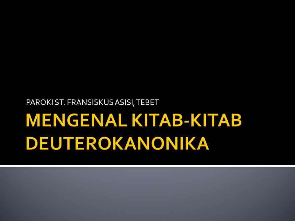 MENGENAL KITAB-KITAB DEUTEROKANONIKA