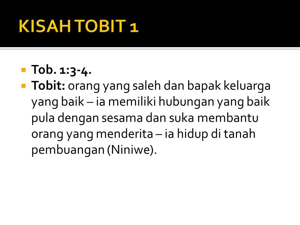 KISAH TOBIT 1 Tob. 1:3-4.