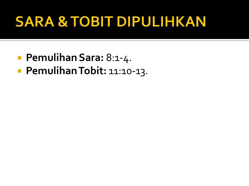 SARA & TOBIT DIPULIHKAN