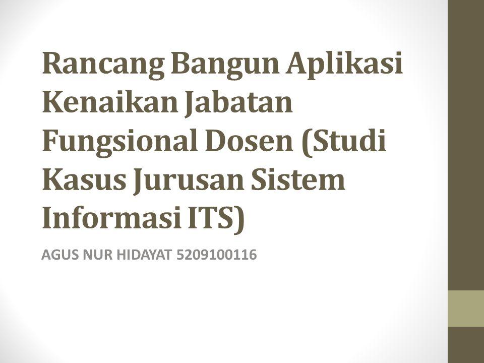 Rancang Bangun Aplikasi Kenaikan Jabatan Fungsional Dosen (Studi Kasus Jurusan Sistem Informasi ITS)