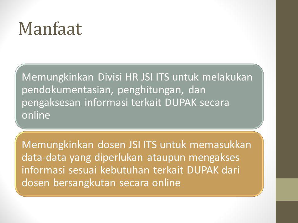 Manfaat Memungkinkan Divisi HR JSI ITS untuk melakukan pendokumentasian, penghitungan, dan pengaksesan informasi terkait DUPAK secara online.