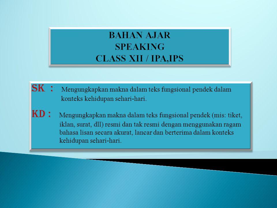 BAHAN AJAR SPEAKING CLASS XII / IPA,IPS