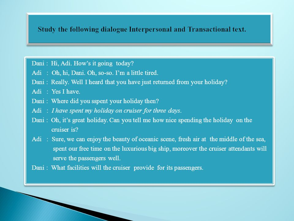 Study the following dialogue Interpersonal and Transactional text.