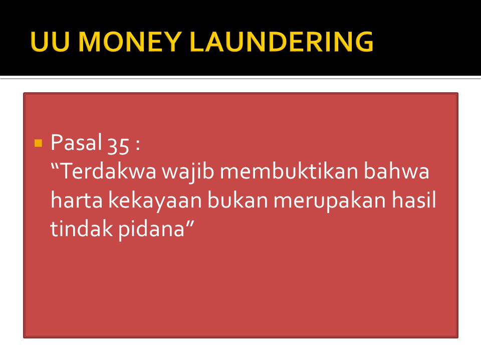 UU MONEY LAUNDERING Pasal 35 :