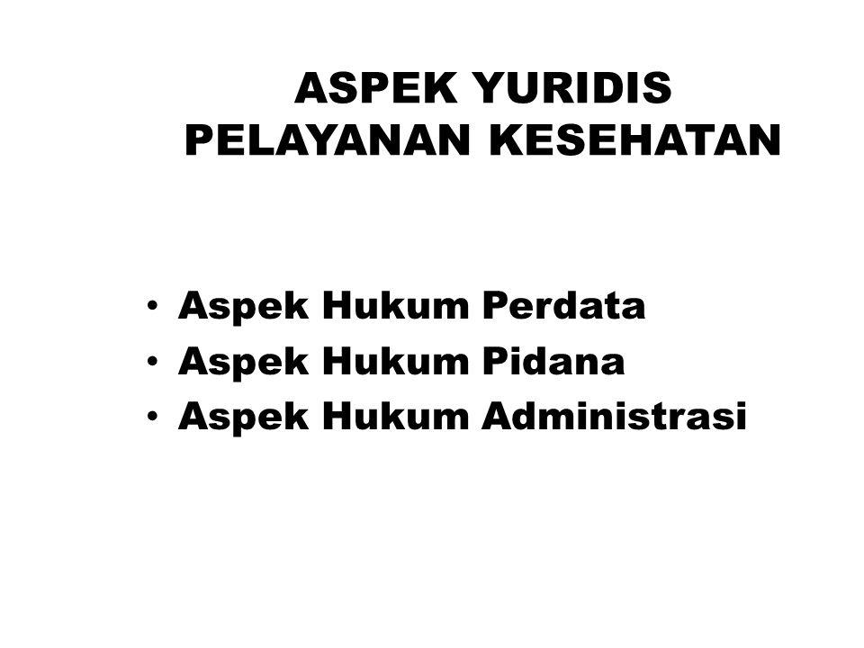 ASPEK YURIDIS PELAYANAN KESEHATAN
