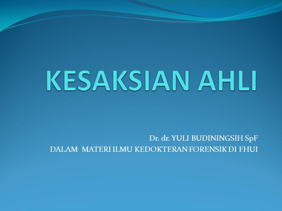 KESAKSIAN AHLI Dr. dr. YULI BUDININGSIH SpF