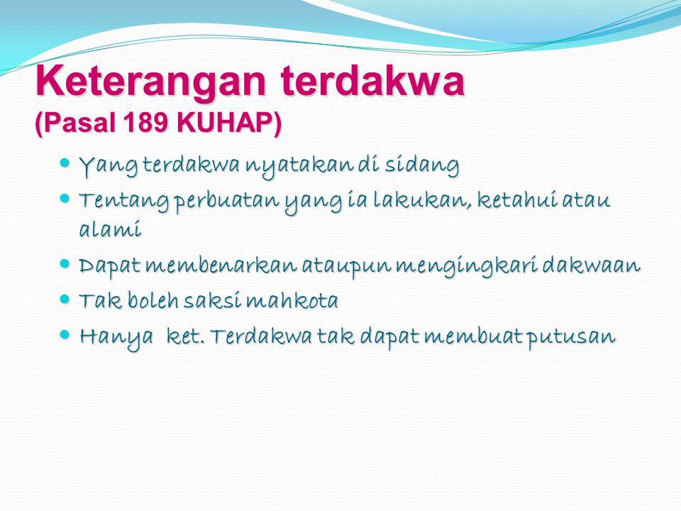 Keterangan terdakwa (Pasal 189 KUHAP)