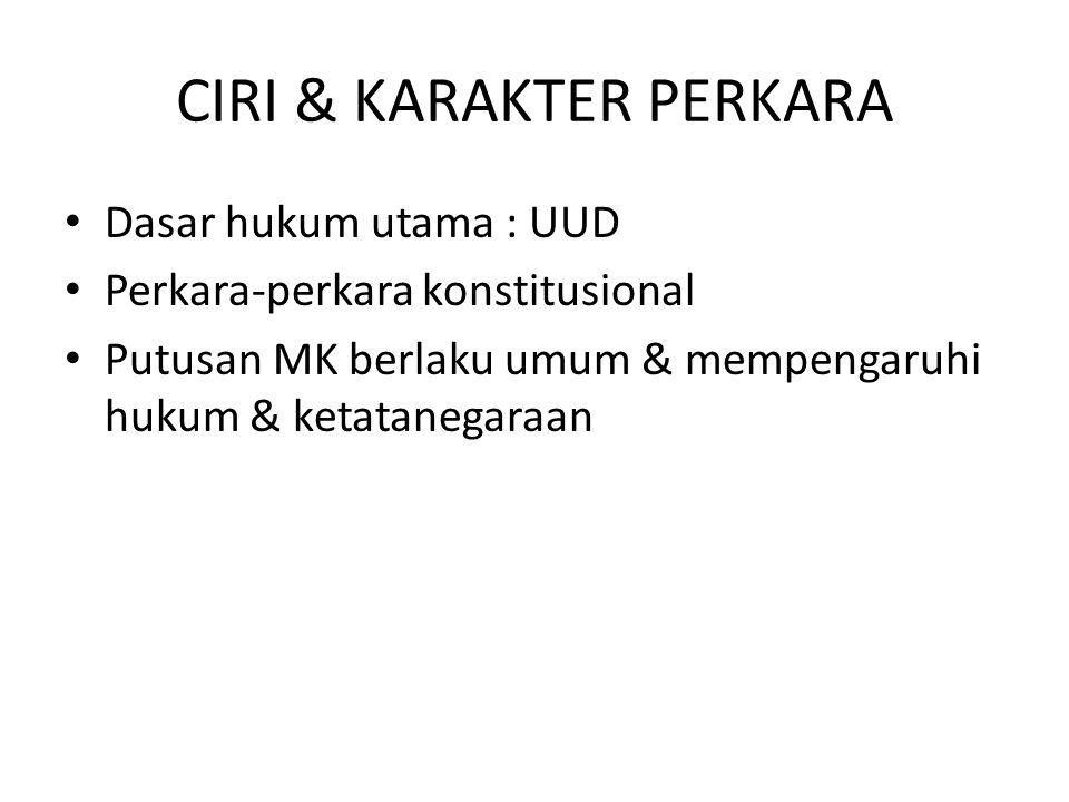 CIRI & KARAKTER PERKARA