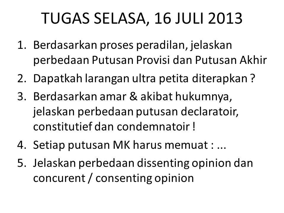 TUGAS SELASA, 16 JULI 2013 Berdasarkan proses peradilan, jelaskan perbedaan Putusan Provisi dan Putusan Akhir.
