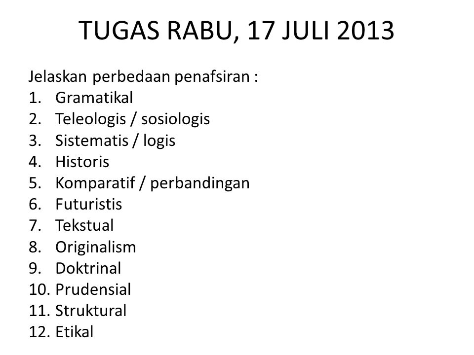 TUGAS RABU, 17 JULI 2013 Jelaskan perbedaan penafsiran : Gramatikal