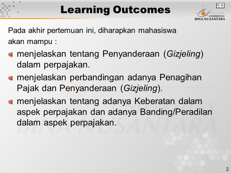 Learning Outcomes Pada akhir pertemuan ini, diharapkan mahasiswa. akan mampu : menjelaskan tentang Penyanderaan (Gizjeling) dalam perpajakan.