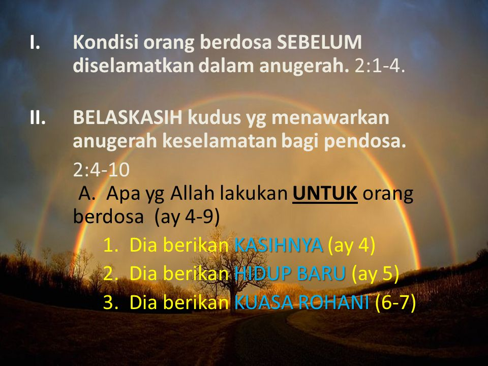 Kondisi orang berdosa SEBELUM diselamatkan dalam anugerah. 2:1-4.
