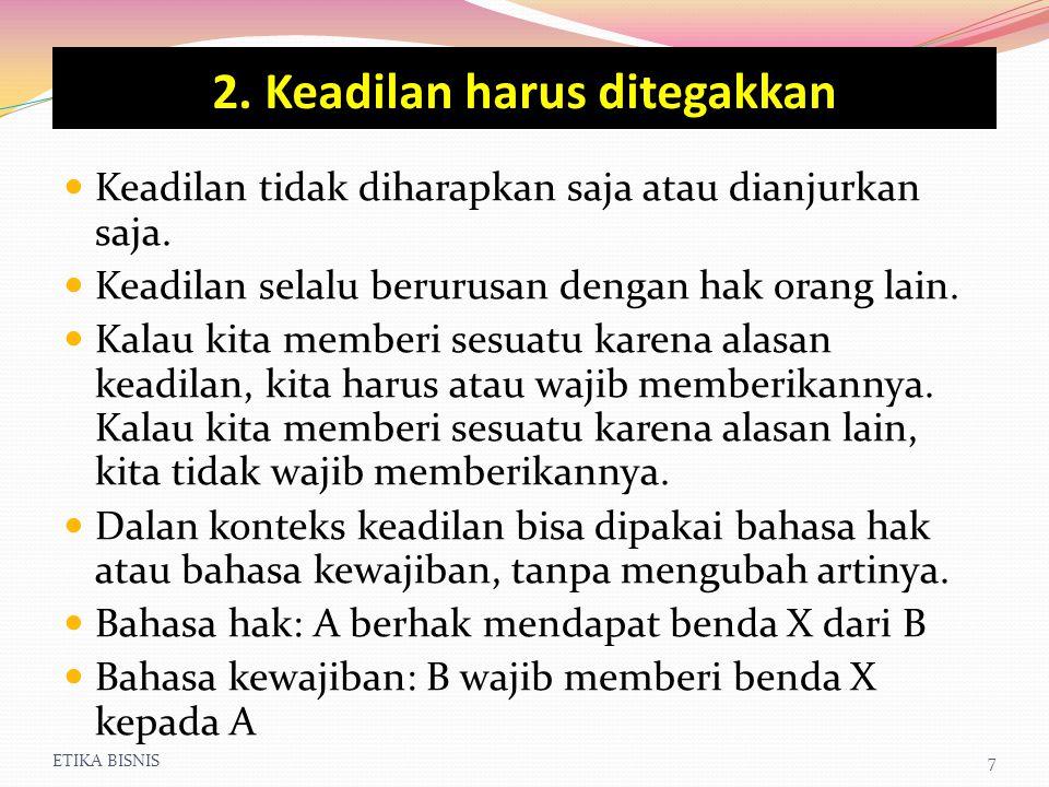 2. Keadilan harus ditegakkan