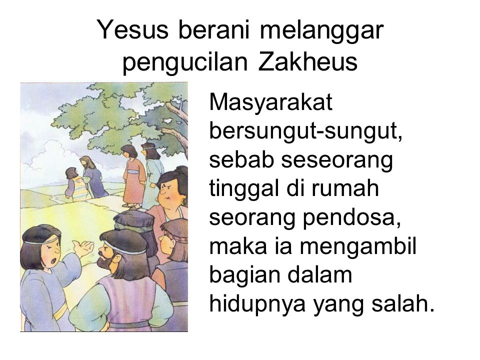 Yesus berani melanggar pengucilan Zakheus