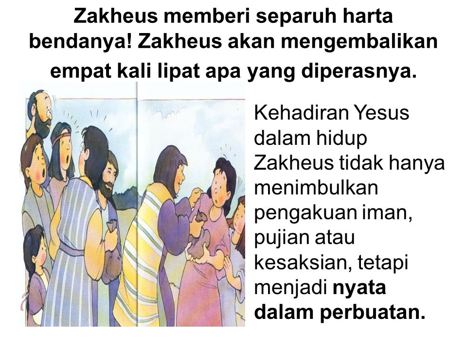 Zakheus memberi separuh harta bendanya