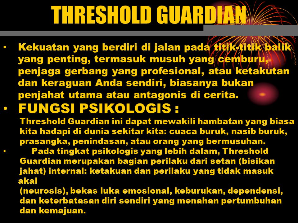 THRESHOLD GUARDIAN FUNGSI PSIKOLOGIS :