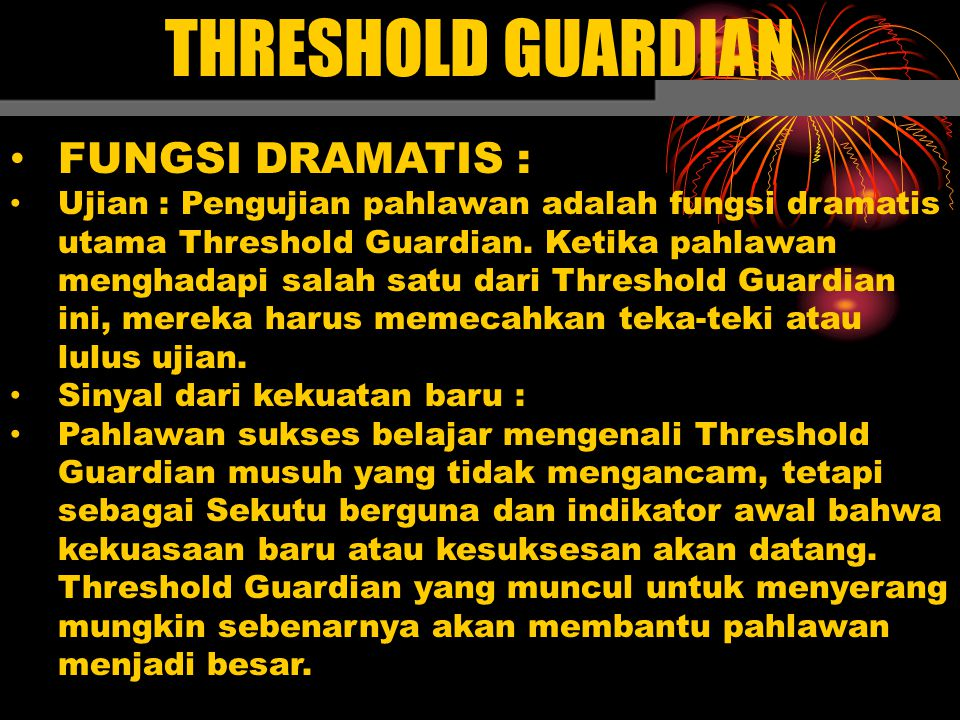 THRESHOLD GUARDIAN FUNGSI DRAMATIS :