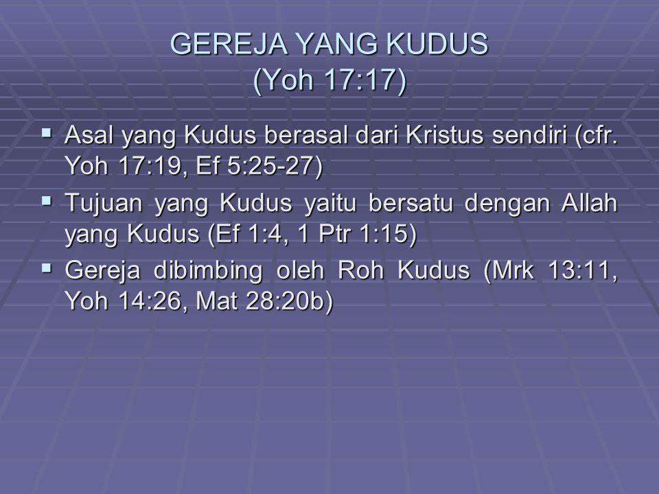 GEREJA YANG KUDUS (Yoh 17:17)