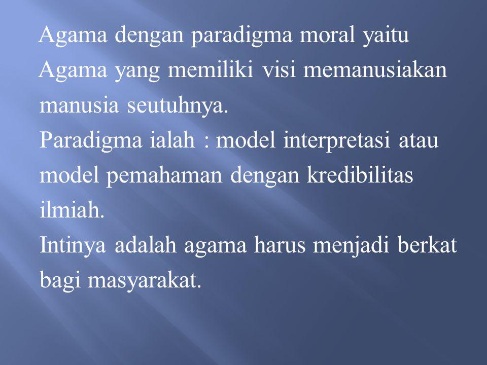 Agama dengan paradigma moral yaitu