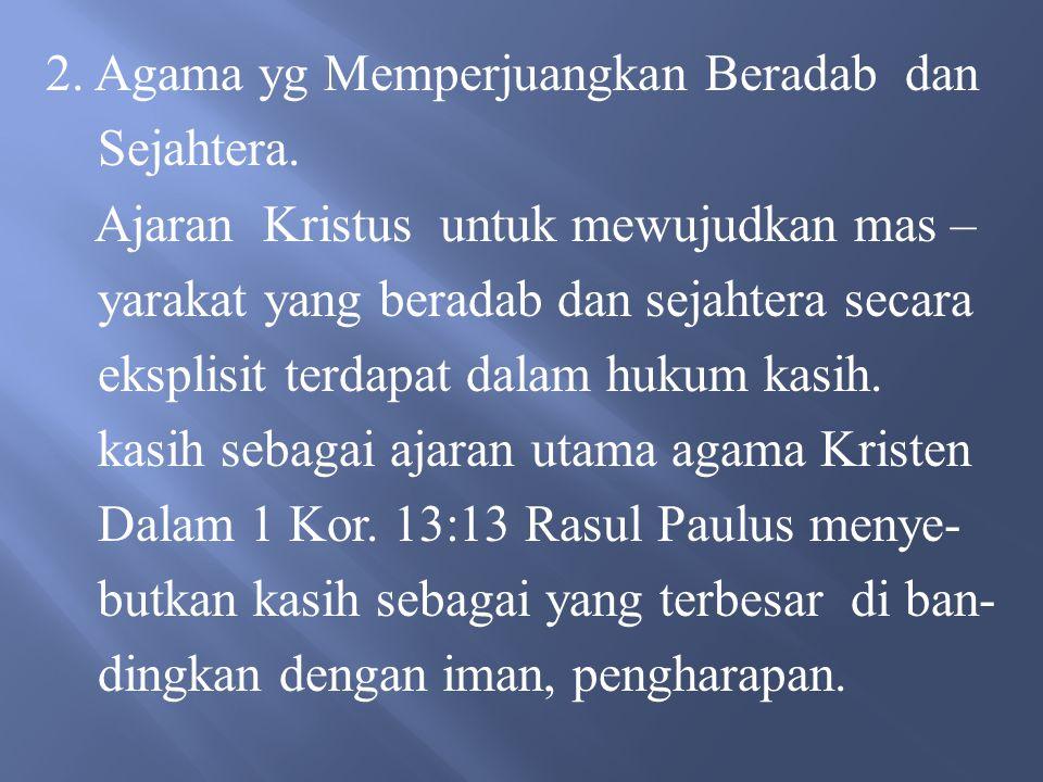 2. Agama yg Memperjuangkan Beradab dan