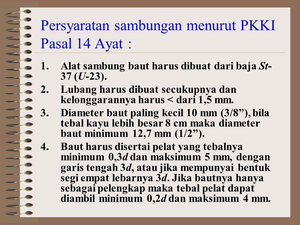 Persyaratan sambungan menurut PKKI Pasal 14 Ayat :