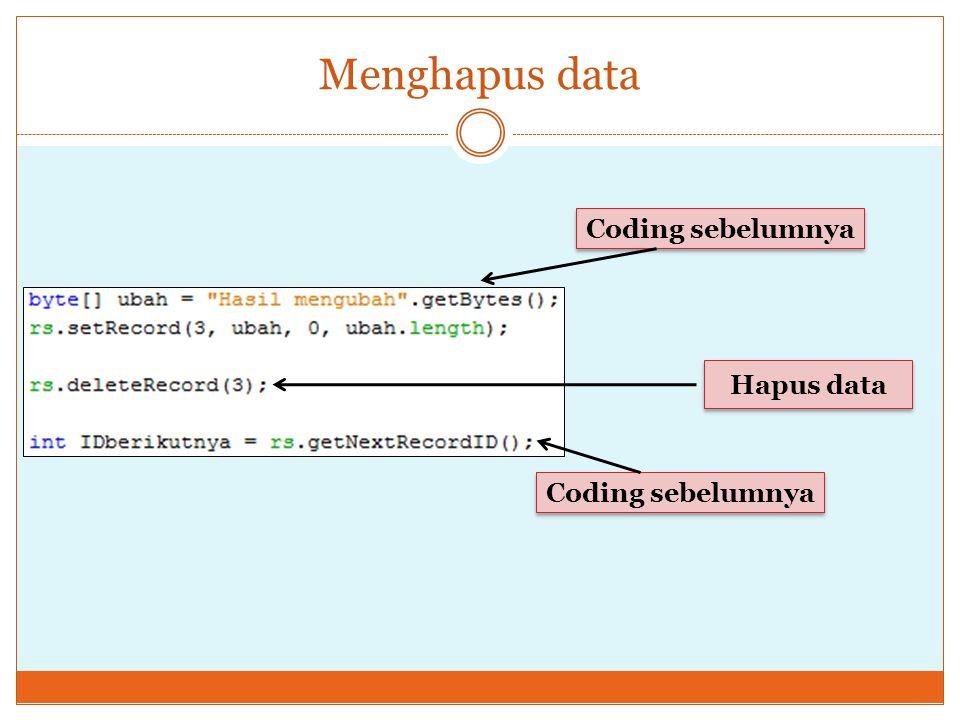 Menghapus data Coding sebelumnya Hapus data Coding sebelumnya