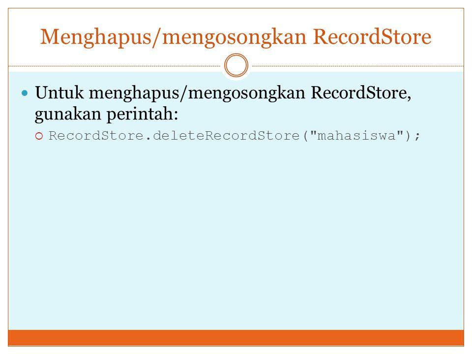 Menghapus/mengosongkan RecordStore