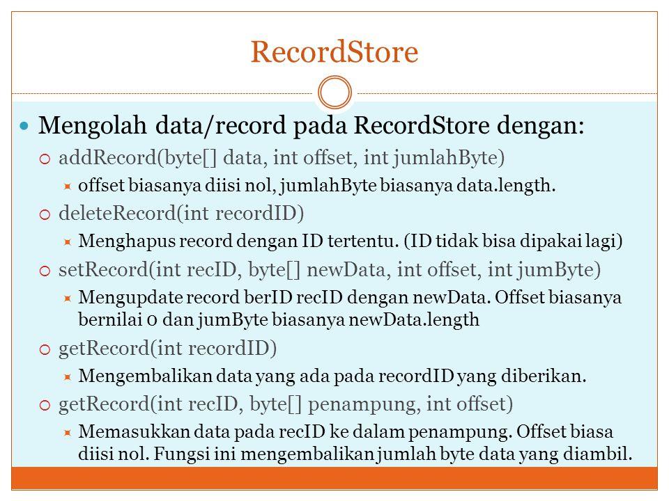RecordStore Mengolah data/record pada RecordStore dengan: