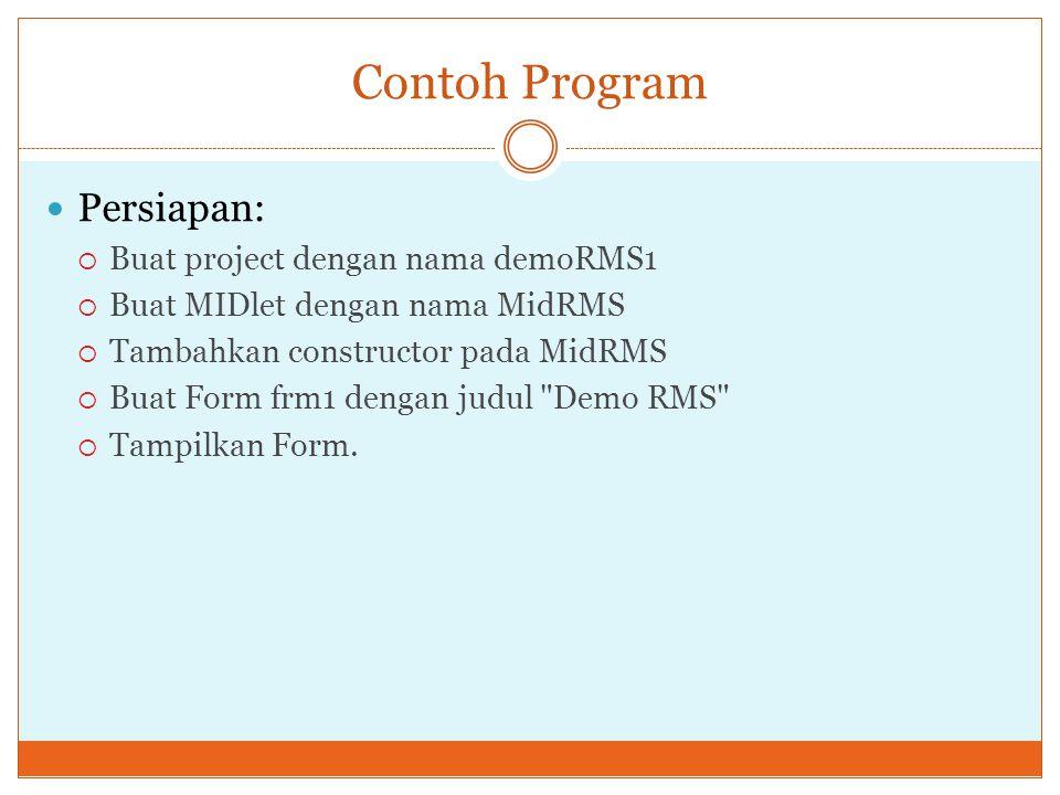 Contoh Program Persiapan: Buat project dengan nama demoRMS1