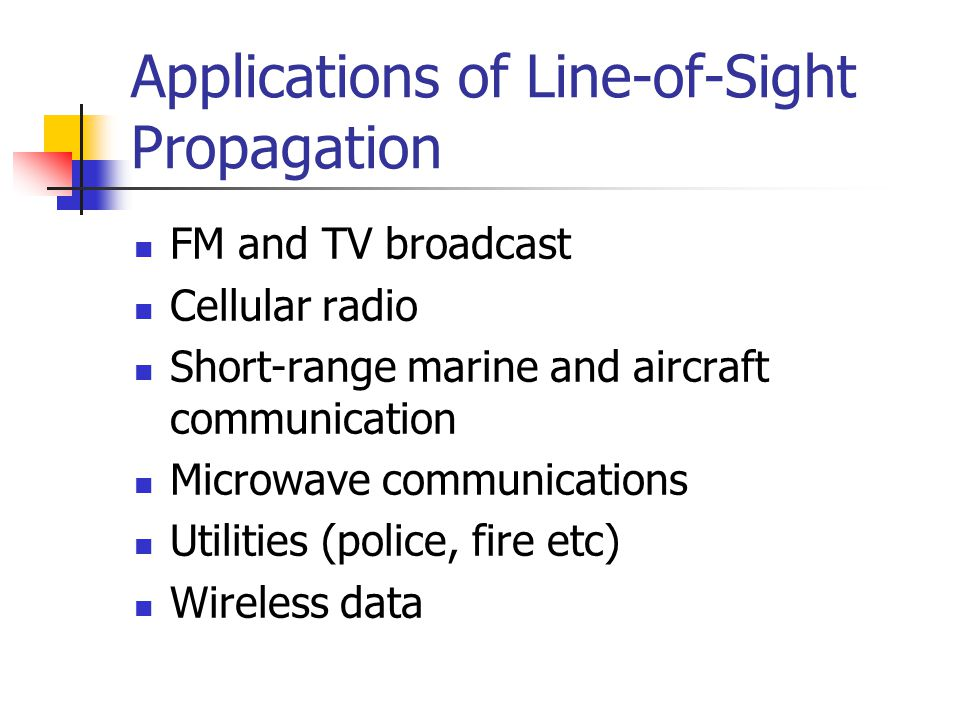 Applications of Line-of-Sight Propagation