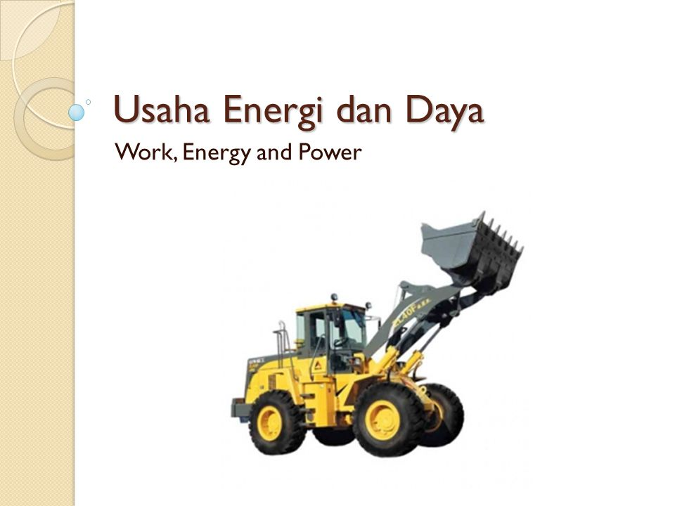 Usaha Energi dan Daya Work, Energy and Power