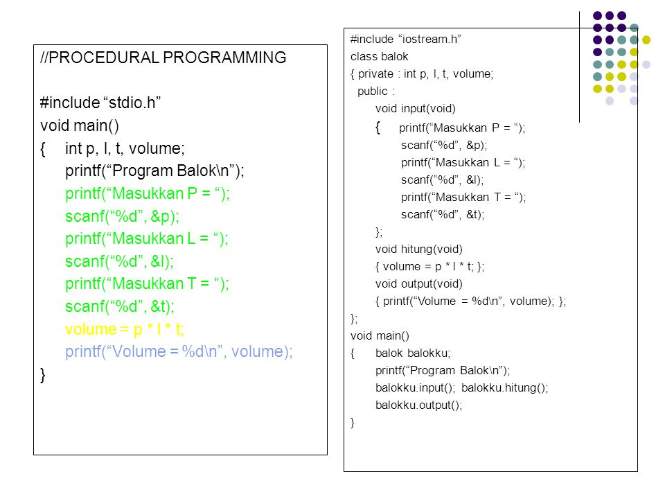 //PROCEDURAL PROGRAMMING #include stdio.h void main()