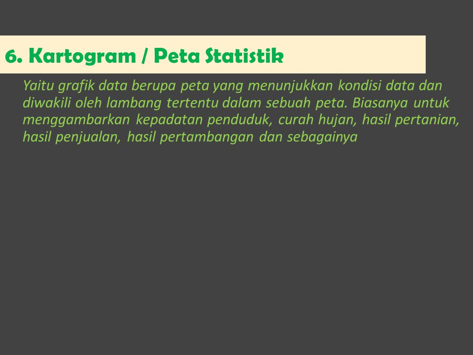 Penyajian data dalam bentuk grafik bagan dan diagram ppt download kartogram peta statistik ccuart Image collections