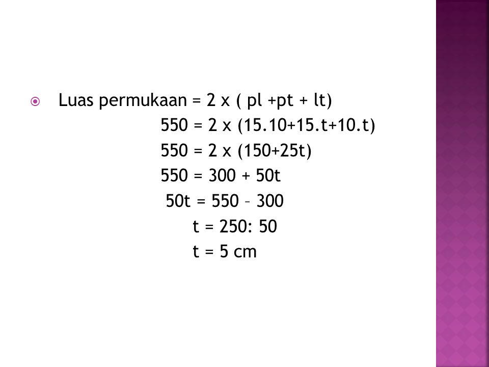 Luas permukaan = 2 x ( pl +pt + lt)