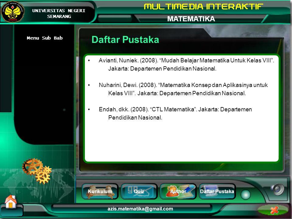 Daftar Pustaka Menu Sub Bab. Avianti, Nuniek. (2008). Mudah Belajar Matematika Untuk Kelas VIII .