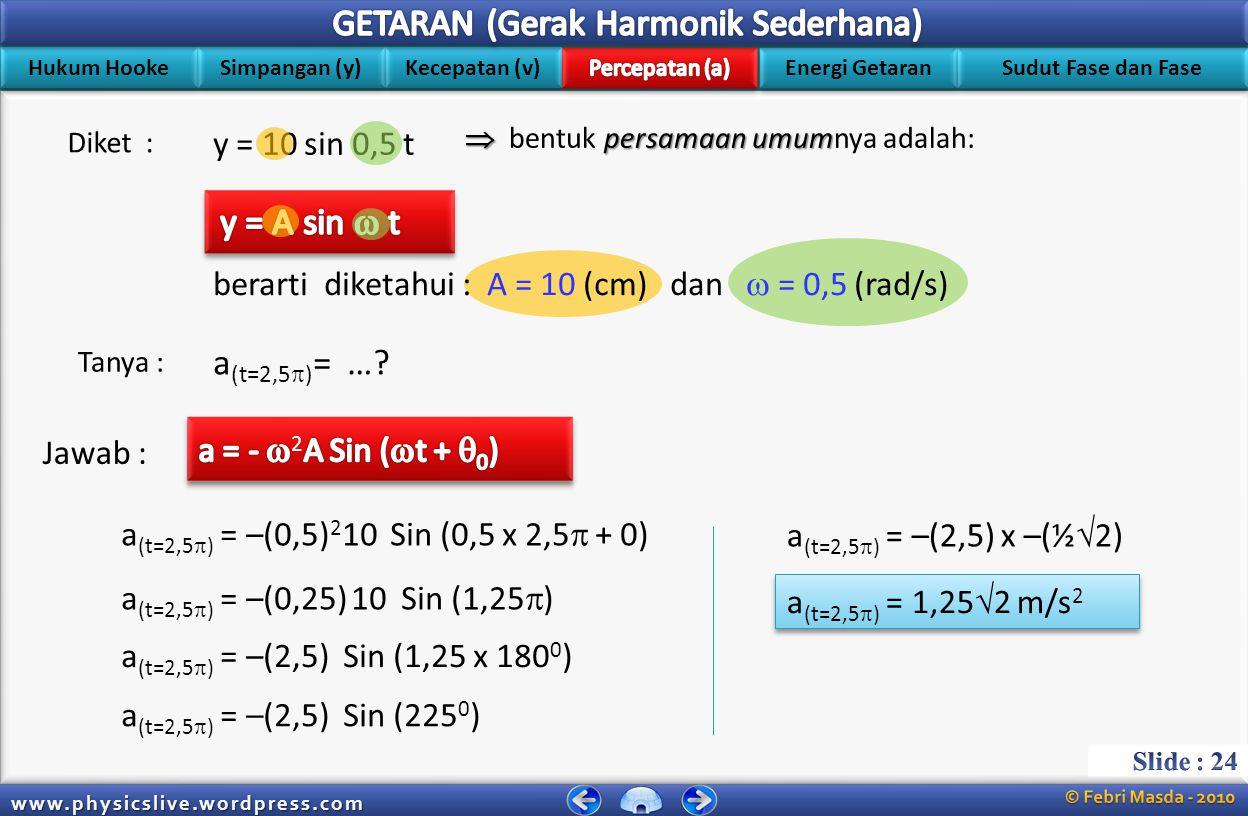 y = A sin  t a(t=2,5)= … y = 10 sin 0,5 t