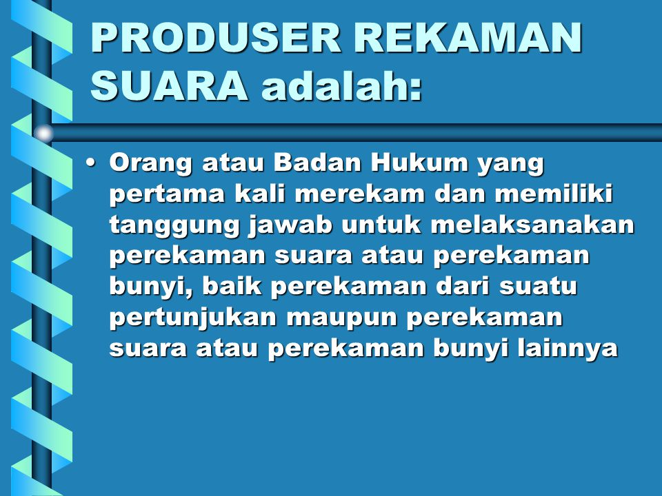 PRODUSER REKAMAN SUARA adalah: