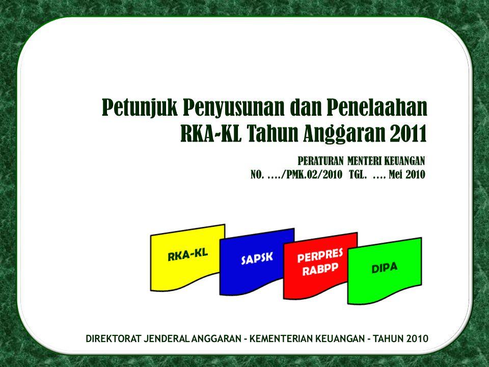 Petunjuk Penyusunan dan Penelaahan RKA-KL Tahun Anggaran 2011
