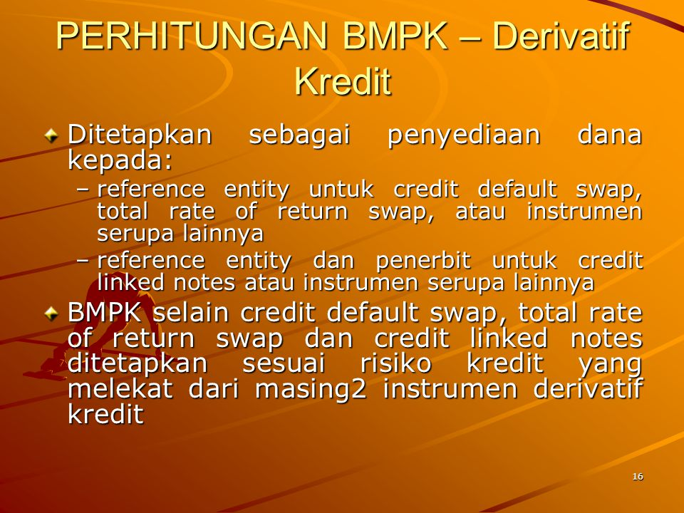 PERHITUNGAN BMPK – Derivatif Kredit
