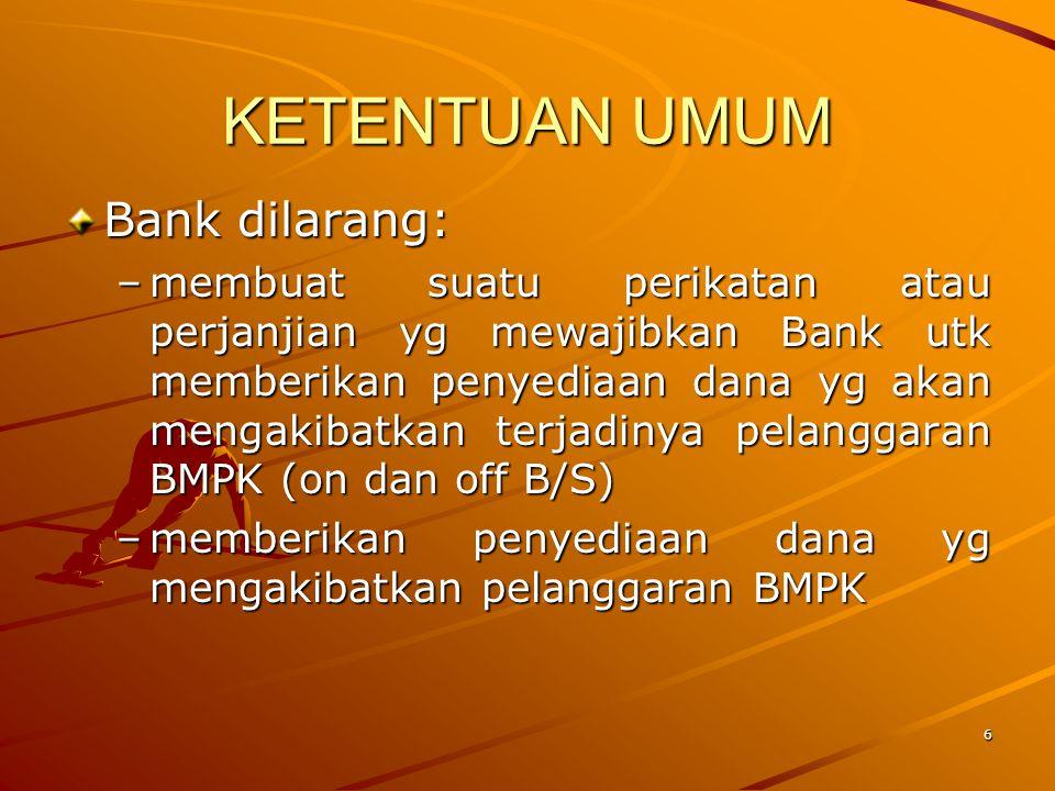 KETENTUAN UMUM Bank dilarang: