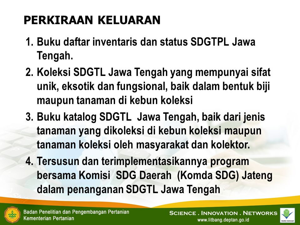 PERKIRAAN KELUARAN Buku daftar inventaris dan status SDGTPL Jawa Tengah.