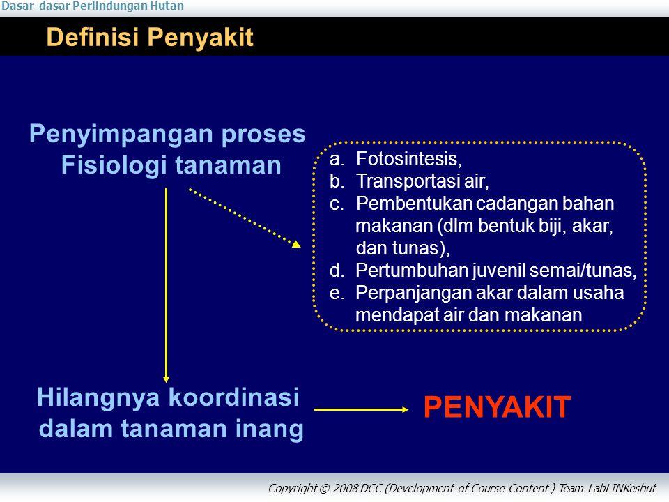 PENYAKIT Definisi Penyakit Penyimpangan proses Fisiologi tanaman
