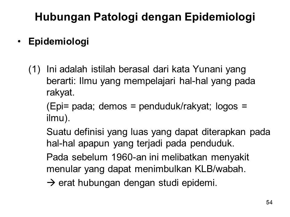 Hubungan Patologi dengan Epidemiologi (Lanjutan-1)