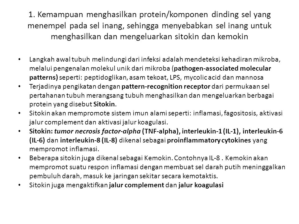 1. Kemampuan menghasilkan protein/komponen dinding sel yang menempel pada sel inang, sehingga menyebabkan sel inang untuk menghasilkan dan mengeluarkan sitokin dan kemokin