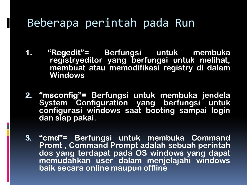 Beberapa perintah pada Run